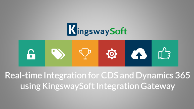 Real-time Integration for CDS and Dynamics 365 using KingswaySoft Integration Gateway
